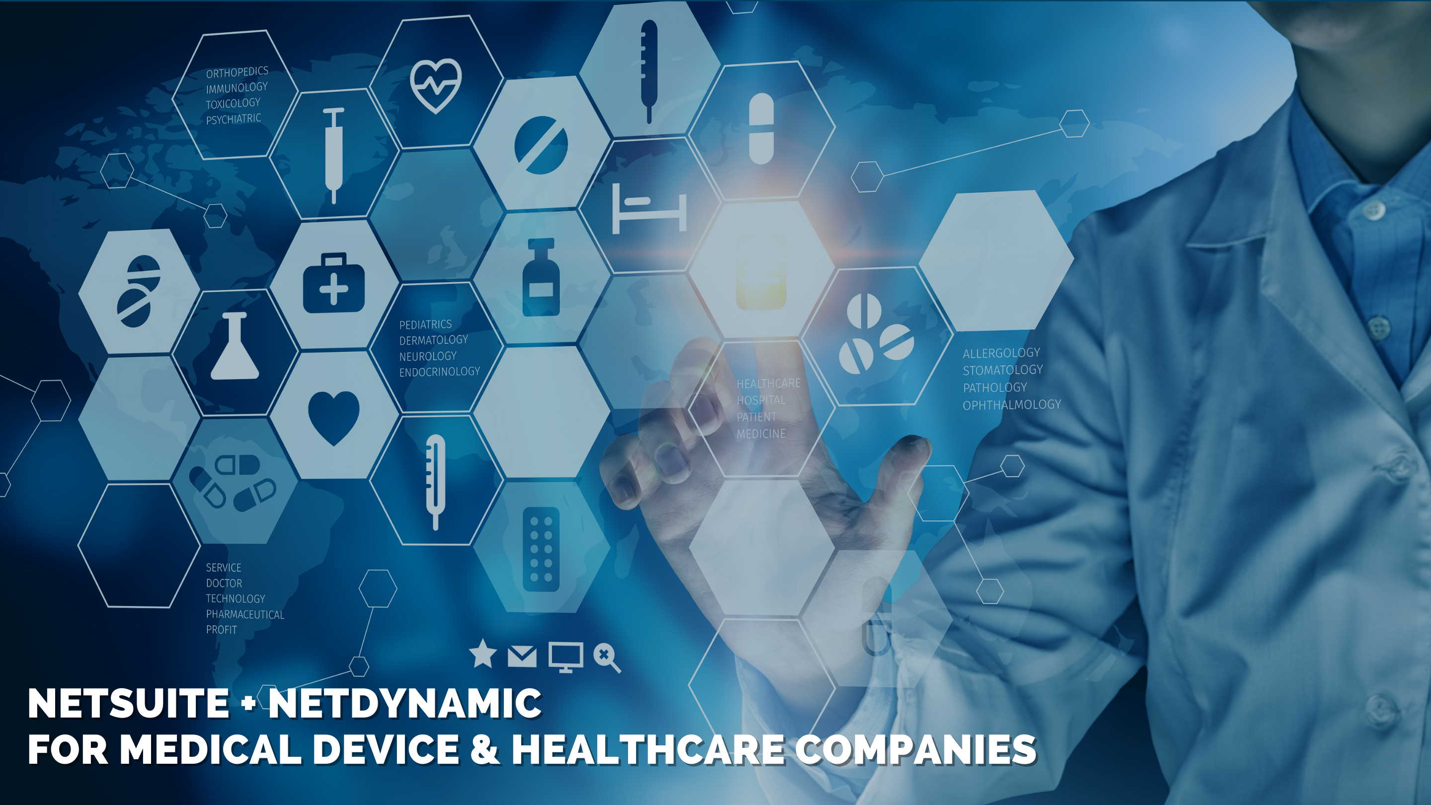 How NetDynamic's NetSuite Solution for Medical Device & Healthcare Businesses Paves Way for Success!